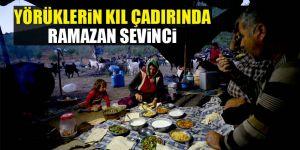 Yörüklerin kıl çadırında ramazan