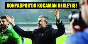 Konyaspor, Aykut Kocaman'ı bekliyor
