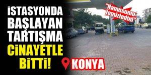 Konya'da istasyonda başlayan tartışma cinayetle bitti!