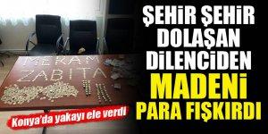 Şehir şehir dolaşan dilenciden madeni para fışkırdı! Konya'da yakayı ele verdi