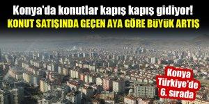 Konya'da konutlar kapış kapış gidiyor! Geçen aya göre satışlarda büyük artış