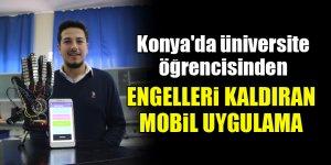Konya'da üniversite öğrencisinden engelleri kaldıran mobil uygulama