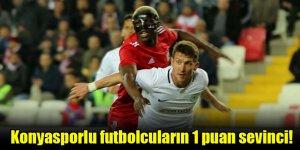 Konyasporlu futbolcuların 1 puan sevinci!