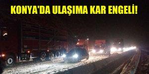 Konya'da ulaşıma kar engeli!