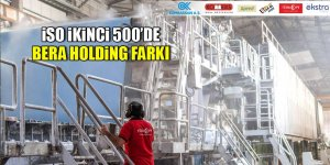 İSO İkinci 500'de Bera Holding farkı
