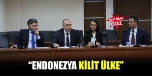 """""""Endonezya kilit ülke"""""""