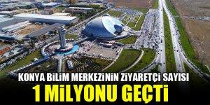 Konya Bilim Merkezinin ziyaretçi sayısı 1 milyonu geçti