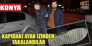 Konya'da hırsızlar kapıdaki ayak izinden yakalandılar