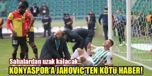 Konyaspor'a Jahovic'ten kötü haber! Sahalardan uzak kalacak