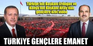 Türkiye'nin Başkanı Erdoğan ve Konya'nın Başkanı Altay'dan gençlere özel video