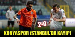 Konyaspor İstanbul'da kayıp! Başakşehir 2-0 Konyaspor