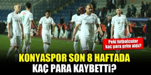 Konyaspor son 8 haftada kaç para kaybetti?