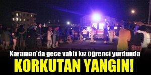 Karaman'da gece vakti kız öğrenci yurdunda korkutan yangın!