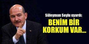 Süleyman Soylu uyardı: Benim bir korkum var...