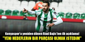 """Konyaspor'a yeniden dönen Riad Bajic'ten ilk açıklama! """"Yeni hedeflerin bir parçası olmak istedim"""""""