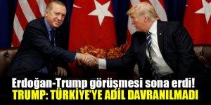 Erdoğan - Trump görüşmesi sona erdi!  Trump: Türkiye'ye adil davranılmadı