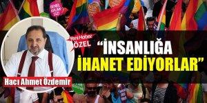 """Hacı Ahmet Özdemir,""""İnsanlığa ihanet ediyorlar"""""""