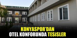 Konyaspor'dan otel konforunda tesisler