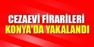 Cezaevi firarileri Konya'da yakalandı