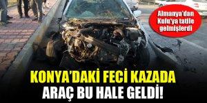 Konya'daki feci kazada araç bu hale geldi!