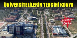Üniversitelilerin tercihi Konya