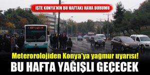 Meteorolojiden Konya'ya yağmur uyarısı! Bu hafta yağışlı geçecek