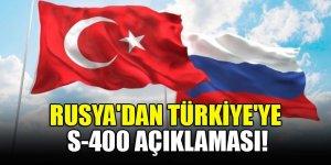 Rusya'dan Türkiye'ye S-400 açıklaması!