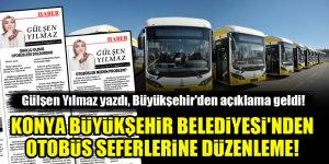 Konya Büyükşehir Belediyesi, otobüs seferlerinde düzenlemeye gitti