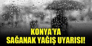 Konya'ya sağanak yağış uyarısı!