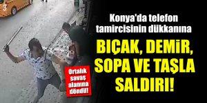 Konya'da telefon tamircisinin dükkanına bıçak, demir, sopa ve taşla saldırı!
