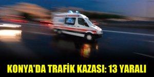 Konya'da trafik kazası: 13 yaralı