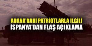 Adana'daki patriotlarla ilgili İspanya'dan flaş açıklama: Varlığını sürdürecek