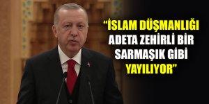 Erdoğan: İslam düşmanlığı adeta zehirli bir sarmaşık gibi yayılıyor