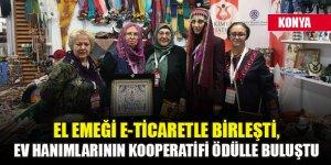 El emeği e-ticaretle birleşti, ev hanımlarının kooperatifi ödülle buluştu
