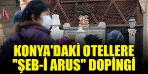 "Konya'daki otellere ""Şeb-i Arus"" dopingi"