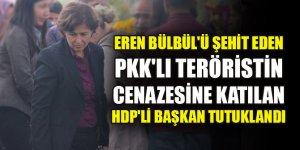 Eren Bülbül'ü şehit eden PKK'lı teröristin cenazesine katılan HDP'li başkan tutuklandı