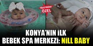 Konya'nın ilk bebek spa merkezi: Nill Baby