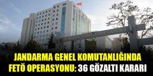 Jandarma Genel Komutanlığında FETÖ operasyonu: 36 gözaltı kararı