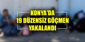 Konya'da 19 düzensiz göçmen yakalandı
