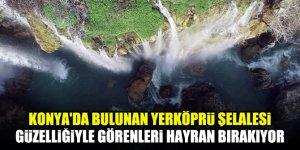 Konya'da bulunan Yerköprü Şelalesi güzelliğiyle görenleri hayran bırakıyor