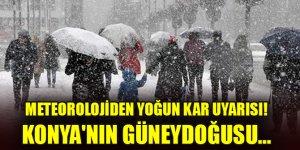 Meteorolojiden yoğun kar uyarısı! Konya'nın güneydoğusu...
