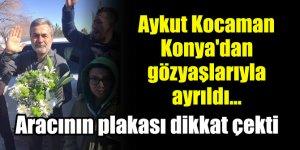 Aykut Kocaman Konya'dan gözyaşlarıyla ayrıldı...Aracının plakası dikkat çekti