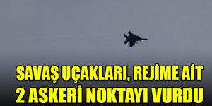ABD savaş uçakları, rejime ait 2 askeri noktayı vurdu