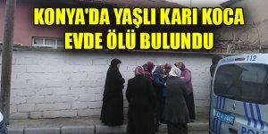 Konya'da yaşlı karı koca evde ölü bulundu