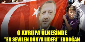 """O Avrupa ülkesinde """"en sevilen dünya lideri"""" Erdoğan oldu"""