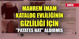 """Mahrem imam katalog evliliğinin gizliliği için """"patates hat"""" aldırmış"""