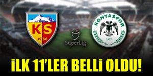 Kayserispor-Konyaspor   İLK 11'LER BELLİ OLDU