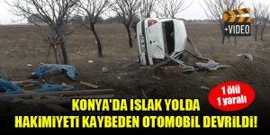 Konya'da ıslak yolda hakimiyeti kaybeden otomobil devrildi! 1 ölü, 1 yaralı