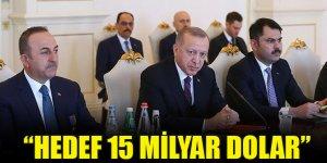 Erdoğan: Hedef Türkiye-Azerbaycan ticaret hacmini 15 milyar dolara çıkarmak