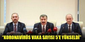 Türkiye'deki koronavirüs vaka sayısı 5 oldu